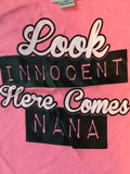 Look Innocent Here Comes Nana t-shirt