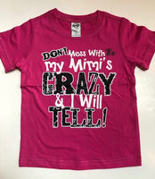Don't Mess With Me My Mimi's Crazy and I Will Tell T-Shirt