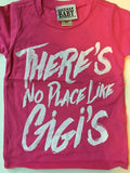 There's No Place Like Gigi's t-shirt