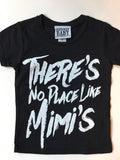 There's No Place Like Mimi's T-Shirt