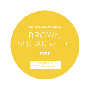 B&BW Brown Sugar & Fig Type