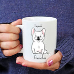 I Speak Frenchie Mug