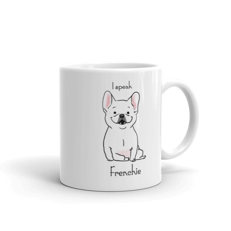 Mugs - I Speak Frenchie Mug