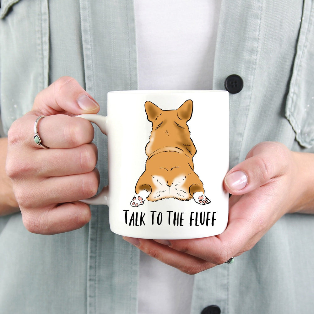 Talk to the Fluff, Funny Corgi Mug