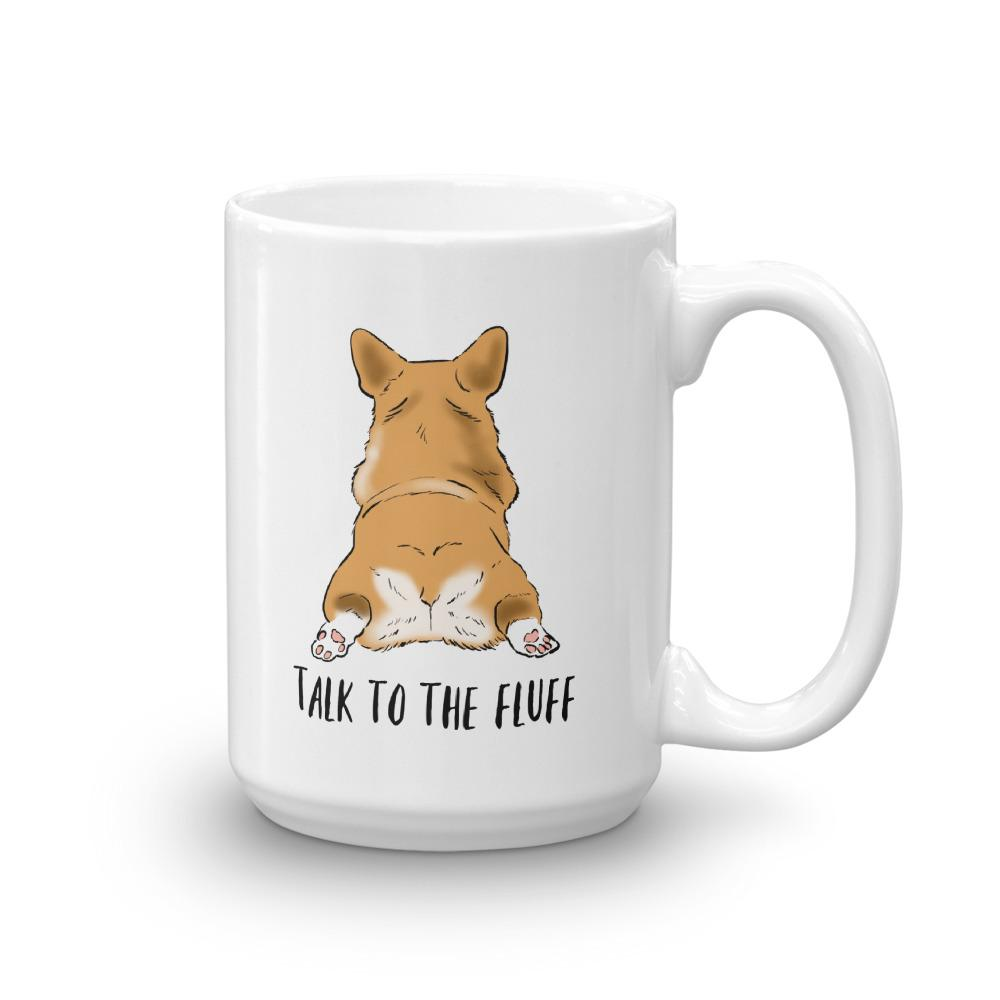 Mugs - Talk To The Fluff, Funny Corgi Mug