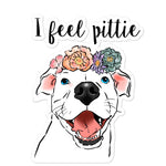 "Stickers - ""I Feel Pittie"" Pit Bull Vinyl Sticker"