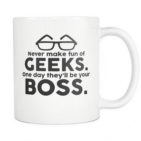 Geek Mugs - Never Make Fun Of Geeks