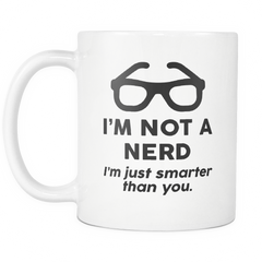 Geek Mugs - I'm Not A Nerd