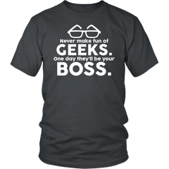 Geek Tee - Never Make Fun Of Geeks