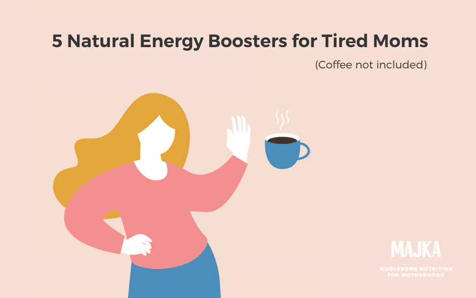 5 Energy Boosters for Tired Moms (coffee not included!)
