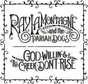 Ray LaMontagne - God Willin' and The Creek Don't Rise