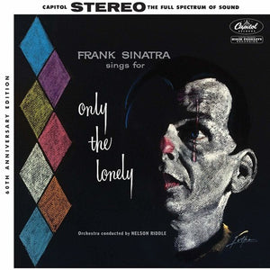 Frank Sinatra * Sings For Only The Lonely [60th Anniversary Stereo Mix,180 Gram Vinyl, Anniversary Edition]
