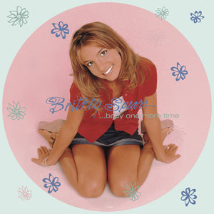 Britney Spears * Baby One More Time [Limited Edition Anniversary Picture Disc]