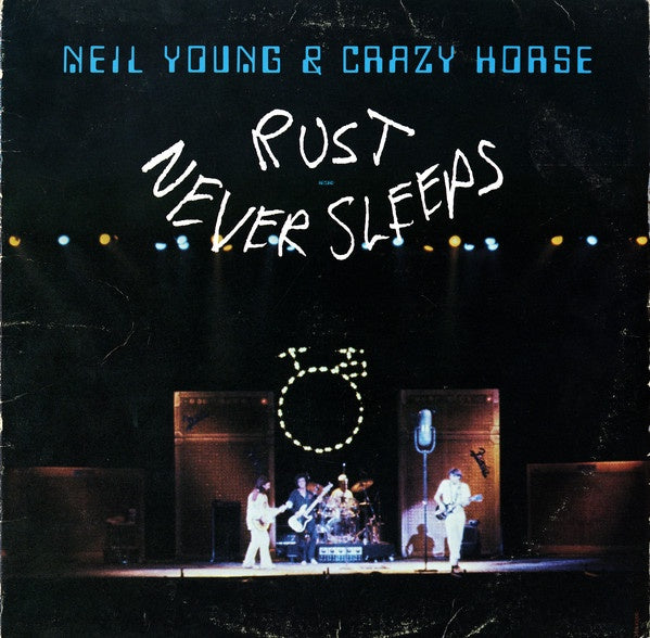 Neil Young & Crazy Horse * Rust Never Sleeps