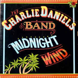 The Charlie Daniels Band ‎* Midnight Wind
