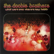 The Doobie Brothers * What Were Once Vices Are Now Habits