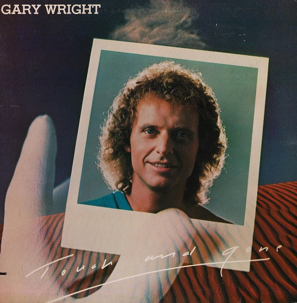 Gary Wright ‎* Touch And Gone