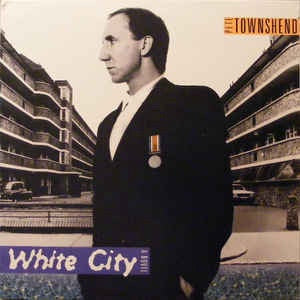 Pete Townshend ‎* White City: A Novel