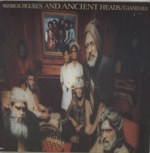 Canned Heat * Historical Figures and Ancient Heads