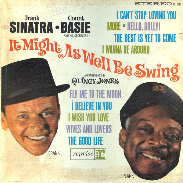 Frank Sinatra * Count Basie And His Orchestra - It Might As Well Be Swing