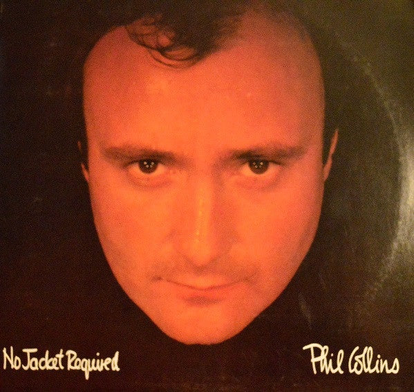 Phil Collins ‎* No Jacket Required
