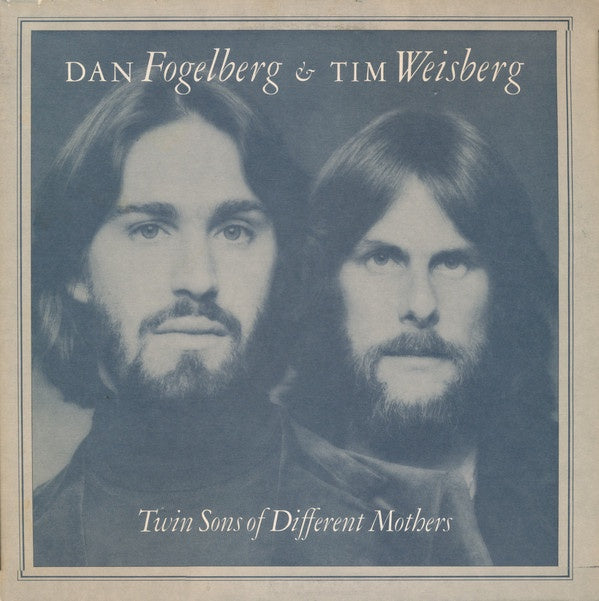 Dan Fogelberg & Tim Weisberg ‎* Twin Sons Of Different Mothers