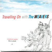 The Weavers * Travelling On with The Weavers