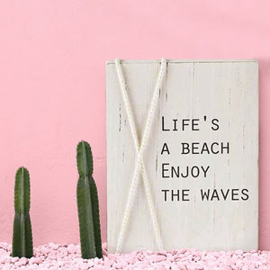 Life's A Beach Plaque