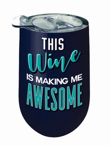 Making Me Awesome Stainless Wine Tumbler