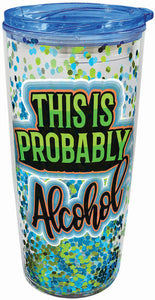 This is Probably Alcohol Glitter Travel Tumbler