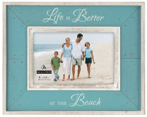 Life is Better at the Beach 4X6 Photo Frame
