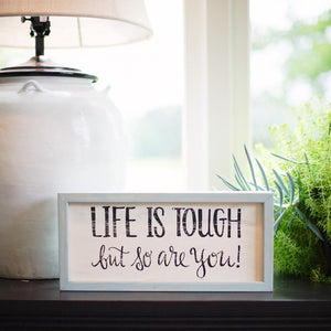 Life is Tough So Are You Framed Board