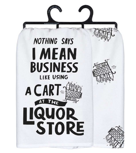 Nothing Says I Mean Business Dish Towel