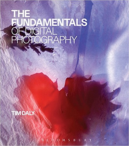 The Fundamentals of Digital Photography by Tim Daly - Bee's Emporium