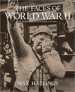 The Faces of World War II by Max Hastings - Bee's Emporium