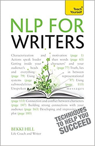 NLP For Writers: Techniques to Help You Succeed (Teach Yourself) [Aug 30, 2013] Hill, Bekki - Bee's Emporium