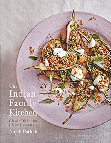 The Indian Family Kitchen: Classic Dishes for a New Generation (Hardcover) - Bee's Emporium