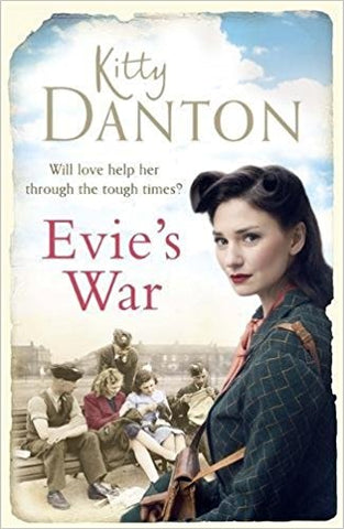 Evie's War: A charming and captivating wartime saga (Evie's Dartmoor Chronicles) [Hardcover] [Apr 21, 2016] Danton, Kitty - Bee's Emporium