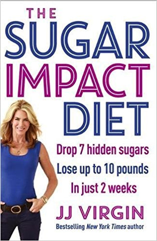 The Sugar Impact Diet: Drop 7 hidden sugars, lose up to 10 pounds in just 2 weeks (Paperback) - Bee's Emporium