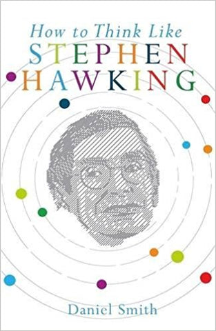 How to Think Like Stephen Hawking - Bee's Emporium