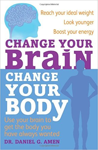 Change Your Brain, Change Your Body: Use your brain to get the body you have always wanted - Bee's Emporium