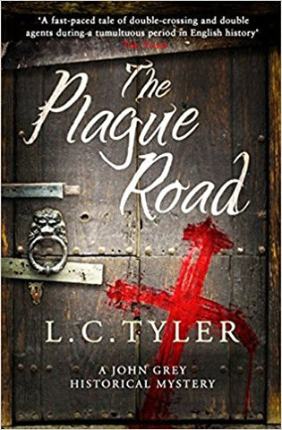 The Plague Road (A John Grey Historical Mystery) [Hardcover] [Oct 06, 2016] Tyler, L.C. - Bee's Emporium