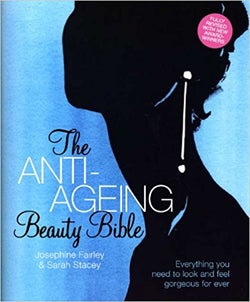 The Anti-Ageing Beauty Bible: Everything You Need To Look and Feel Gorgeous Forever [Paperback] [Sep 27, 2012] Sarah Stacey and Josephine Fairley - Bee's Emporium