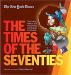New York Times The Times Of The Seventies: (Hardcover) - Bee's Emporium