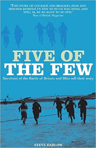 Five of the Few: Survivors of the Battle of Britain and Blitz Tell Their Story (Paperback) - Bee's Emporium