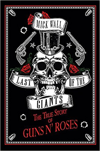 Last of the Giants: The True Story of Guns N' Roses - Bee's Emporium