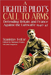 A Fighter Pilot's Call to Arms: Defending Britain and France Against the Luftwaffe, 1940-1942 [Hardcover] - Bee's Emporium