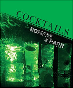 Cocktails with Bompas and Parr by Sam Bompas & Harry Parr - Bee's Emporium