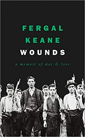 Wounds: A Memoir of War and Love by Fergal Keane - Bee's Emporium