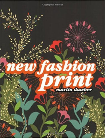 New Fashion Prints [Paperback] [Sep 01, 2008] Martin Dawber - Bee's Emporium